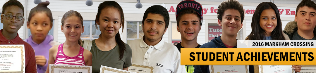 2016 Student Achievements & Accomplishments for our Markham Crossing Academy